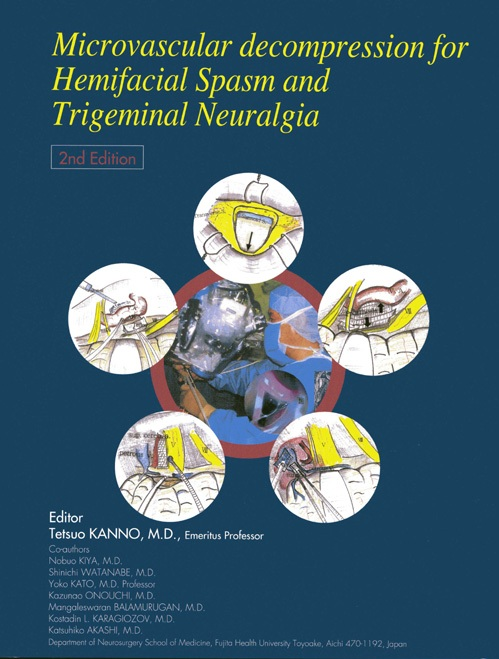 Microvascular decompression for hemifacial Spasm and Trigeminal Neuralgia [2nd edition] 2006